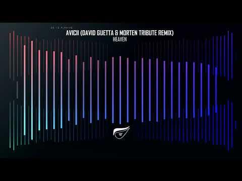 Avicii - Heaven (David Guetta & MORTEN Tribute Remix)