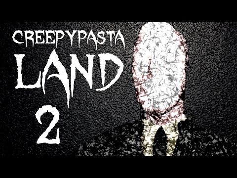 Creepypasta Land [2] - SLENDER MAN