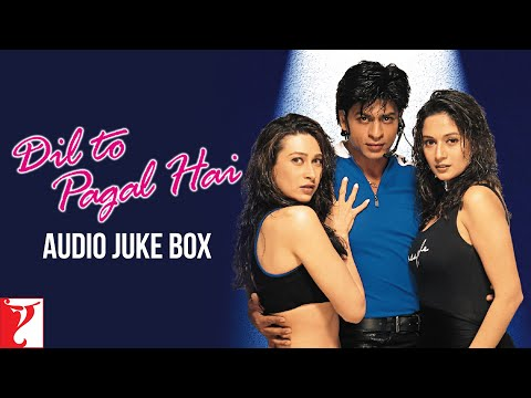 Dil To Pagal Hai - Audio Jukebox - Shahrukh Khan | Madhuri Dixit...