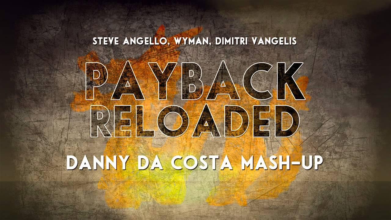 Steve Angello, Wyman, Dimitri Vangelis - Payback Reload ...