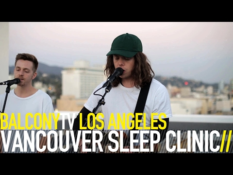 VANCOUVER SLEEP CLINIC - KILLING ME TO LOVE YOU (BalconyTV)