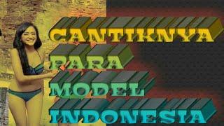CANTIKNYA PARA MODEL INDONESIA