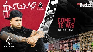 9. Come Y Te Vas - Nicky Jam | Video Letra