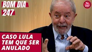 Bom dia 247 (17.6.19) - Caso Lula tem que ser anulado