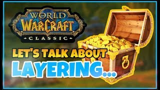 The Story of Classic WoW Layering, its Problems, and Potential SOLUTIONS!
