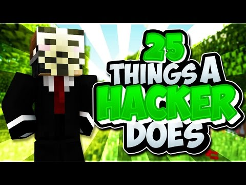 25 Things A Hacker Does In Minecraft