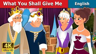 What You Shall Give Me Story in English | Stories for Teenagers | English Fairy Tales