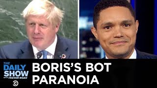 Boris Johnson's Tech-Paranoid U.N. Speech | The Daily Show