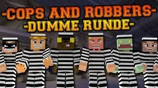 COPS AND ROBBERS! MIT UNGESPIELT, ZOMBEY; LETSTADDL usw. - DUMME RUNDE :D [GERMAN] [HD]