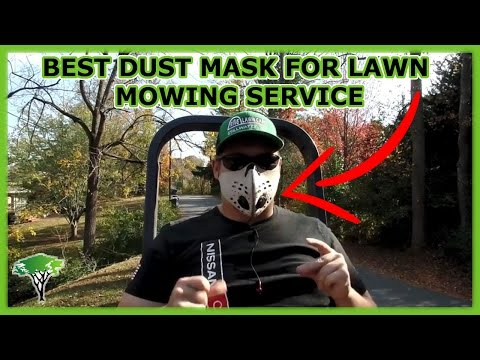 → BEST Dust Mask for Lawn Mowing Service → DIRTY Jobs