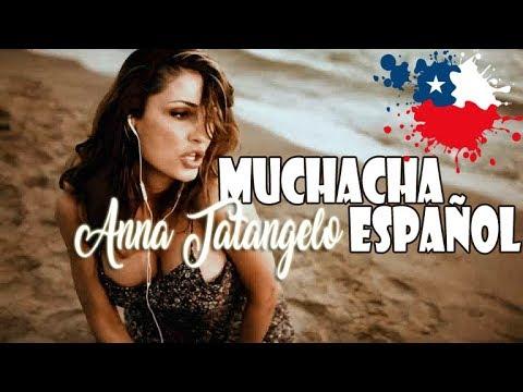 Muchacha - Anna Tatangelo Español