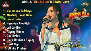 Download lagu Yeni Inka Terbaru 2021 Adella Full Album - Aku Bukan Jodohnya,Mendung Tanpo Udan