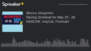 Racing Schedule for May 25 - 26: NASCAR, IndyCar, Formula1