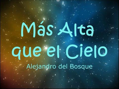 Alejandro Del Bosque - Mas Alta Que El Cielo