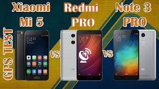 GPS Test Xiaomi Mi5 VS Xiaomi Redmi pro VS Xiaomi Redmi Note 3 pro