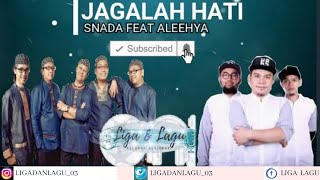 SNADA Feat ALEEHYA - Jagalah Hati (Lyric Video)