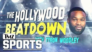The Hollywood Beatdown with Tyron Woodley - Trailer | TMZ Sports