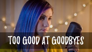 Download Lagu Too Good At Goodbyes - Sam Smith | Gret Rocha Cover Gratis STAFABAND