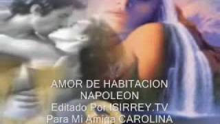 JOSE MA.NAPOLEON AMOR DE HABITACION ,..VIDEO,..