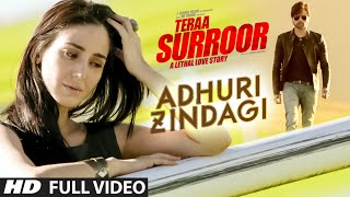 ADHURI ZINDAGI Full Video Song  | TERAA SURROOR | Himesh Reshammiya, Farah Karimaee | T-Series