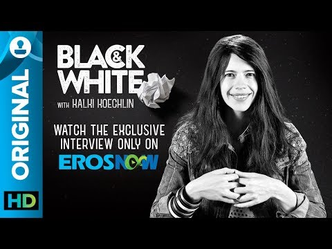 Black and White Interview with Kalki Koechlin