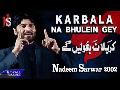 Nadeem Sarwar | Karbala Na Bhuleingey | 2002