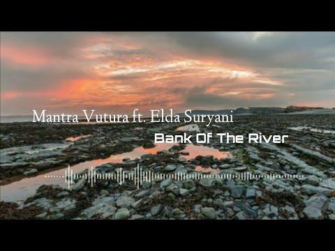 Download Bank of the River feat. Elda Suryani · Mantra Vutura  Un   Mp4 baru