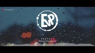 Download Lagu Perfect - Ed Sheeran (Romy Wave Cover)   [EvP Music] Gratis STAFABAND