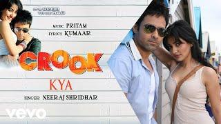 Kya - Official Audio Song | Crook | Neeraj Shridhar | Pritam