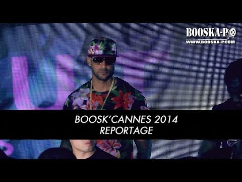 Boosk'Cannes 2014 (avec Booba, Mister V, L'Entourage, Stomy Bugsy et Passi...)