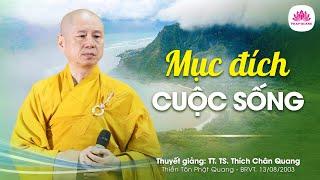 08. Mục đích cuộc sống - TT. Thích Chân Quang
