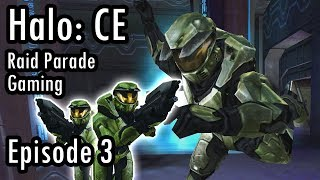 Raid Parade Gaming - Let's Play: Halo Combat Evolved - Part 3