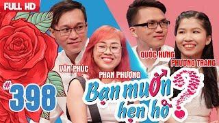 WANNA DATE| EP 398 UNCUT| Van Phuc - Phan Phuong | Quoc Hung - Phuong Trang | 020718 💖
