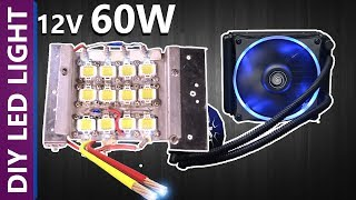 How To Make High Power Led Light At Home 60 Watt 12v