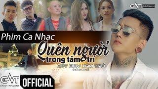 Phim Ca Nhạc 2019   Quên Người Trong Tâm Trí - Hot Boy Xăm Trổ, Tùng Sơn, Bảo Tủn, Tấn Bo, Yến Xôi