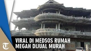 Viral Rumah Mewah dan Megah Dijual Murah, Ternyata Ada Alasannya Harga Murah