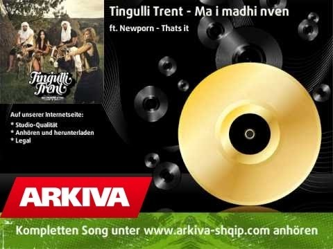 Tingulli Trent - ft. Newporn - Thats it - Ma i MADHI n
