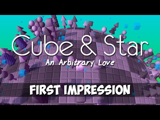 Cube & Star: An Arbitrary Love