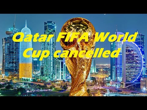 Qatar FIFA World Cup 2022 cancelled