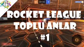 Rocket League - Rövaşata! (Rocket League Toplu Anlar #1)