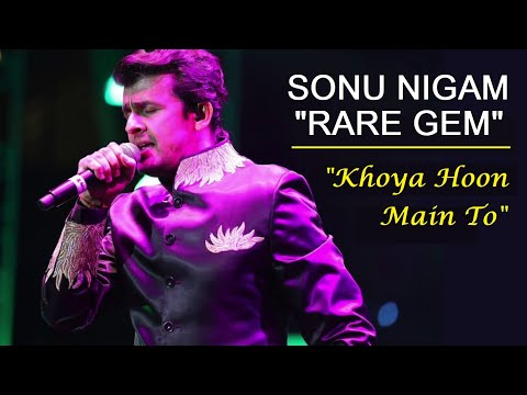 Sonu Nigam Very Romantic Melodious Song - Khoya Hu Main To (Rare)