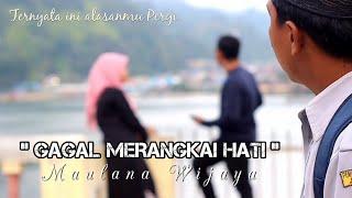 Download GAGAL MERANGKAI HATI ( Maulana Wijaya ) Kisah Cinta Viral guru Honorer Mp3/Mp4