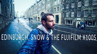 Edinburgh, Snow and the Fujifilm X100s