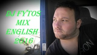 DJ FYTOS ENGLISH NON-STOP 2016 No2