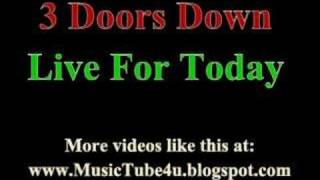 Watch 3 Doors Down Live For Today video
