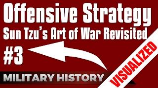 Offensive Strategy - Sun Tzu's Art of War #3 - Revisited