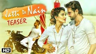 Jatti De Nain Teaser Roshan Prince Ft Millind Gaba Surbhi Mahendru New Punjabi Songs 2016
