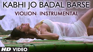 download lagu Kabhi Jo Baadal Barse Instrumental Violion Ft. Hot Sunny gratis