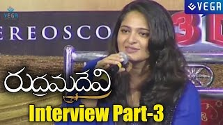 anushka-special-interview-about-rudrama-devi-movie-part-3