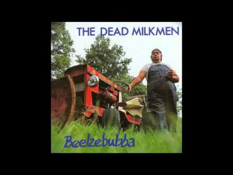 Dead Milkmen - Everybodys Got Nice Stuff But Me